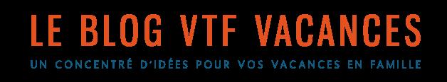 Blog VTF Vacances