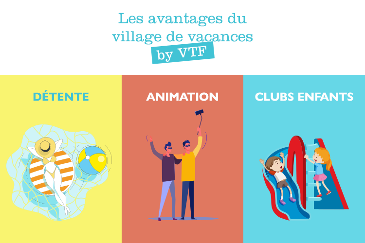 Les avantages du village de vacances by VTF